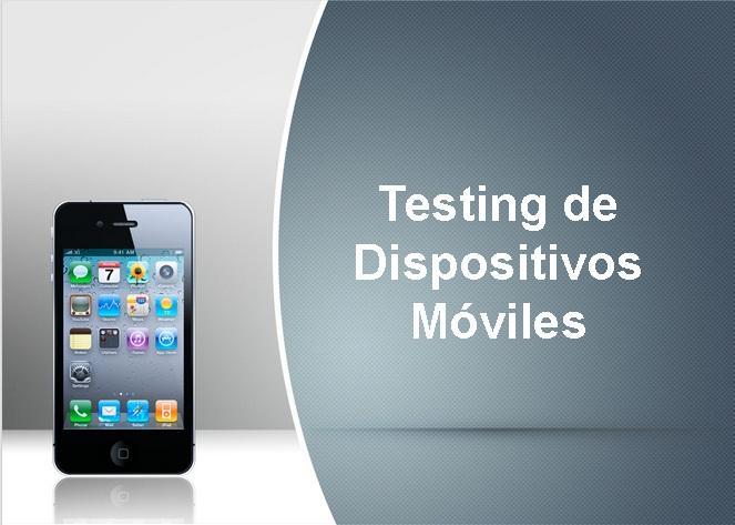 Testing de Dispositivos Móviles