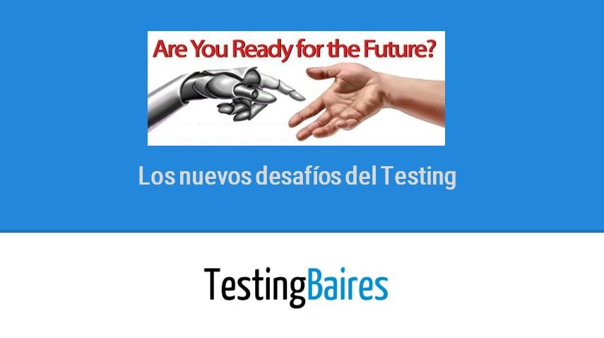 los_nuevos_desafios_del_testing_presentation