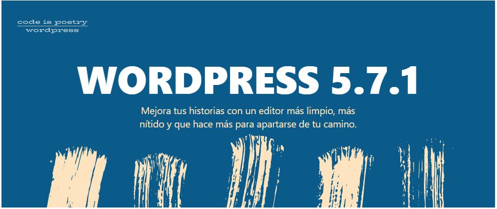 WordPress 5.7.1 ¿Querés conocer las novedades que trae la nueva versión antes de instalarla?
